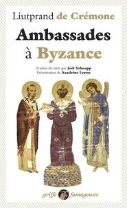 Liutprand de Crémone - Ambassades à Byzance.