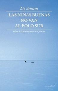 Liv Arnesen - Les filles bien ne vont pas au pôle sud.