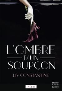 Liv Constantine - L'ombre d'un soupçon.