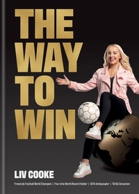 Liv Cooke - The Way to Win - Freestyling, Football and Everything in Between.