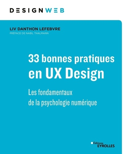 33 bonnes pratiques en UX design. Les fondamentaux de la psychologie numérique