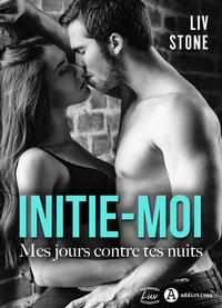 Liv Stone - Initie-moi : Mes jours contre tes nuits (teaser).
