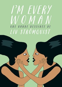 Liv Strömquist - I'm Every Woman.