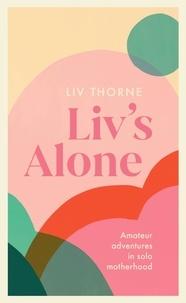 Liv Thorne - Liv's Alone.
