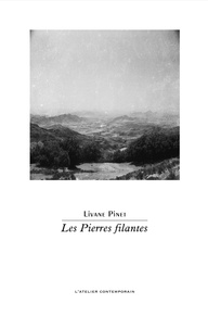 Livane Pinet - Les pierres filantes.