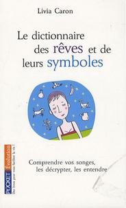 Livia Caron - Le dictionnaire des rêves et de leurs symbôles.