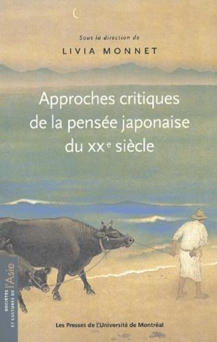 Livia Monnet - Approches critiques de la pensée japonaise du XXème siècle.