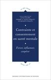 Livia Velpry et Pierre A. Vidal-Naquet - Contrainte et consentement en santé mentale - Forcer, influencer, coopérer.