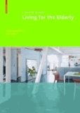 Living for the Elderly - A Design Manual.