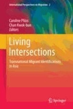 Caroline Plüss - Living Intersections: Transnational Migrant Identifications in Asia.