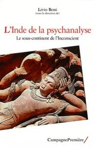 Livio Boni - L'Inde de la psychanalyse - Le sous-continent de l'inconscient.