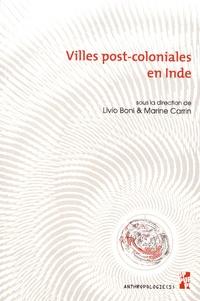 Livio Boni et Marie Carrin - Villes post-coloniales en Inde.
