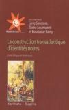 Livio Sansone et Elisée Soumonni - La construction transatlantique d'identités noires - Entre Afrique et Amériques.