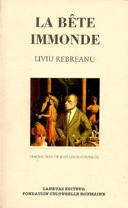Liviu Rebreanu - La bête immonde.