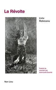 Liviu Rebreanu - La Révolte.