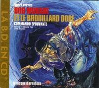 Henri Vernes - Bob Morane et le brouillard doré (Commando Epouvante) - CD audio.