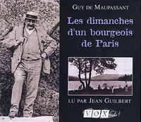 Guy de Maupassant - Les dimanches d'un bourgeois de Paris. 2 CD audio