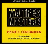 Alain Franck - Les Maîtres du Mystère - Volume 1, Première comparution. 1 CD audio