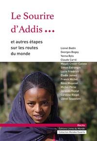 Livres du Monde - Le sourire d'Addis... - Et autres étapes sur les routes du monde.