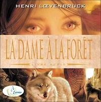 Henri Loevenbruck - La dame à la forêt. 1 CD audio