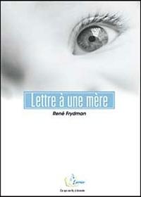 René Frydman - Lettre à une mère. 1 CD audio