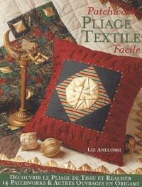 Liz Aneloski - Pliage textile - Patchwork facile.