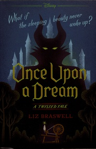 Liz Braswell - Once Upon a Dream - A Twisted Tale.