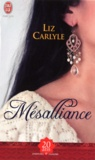 Liz Carlyle - Mésalliance.