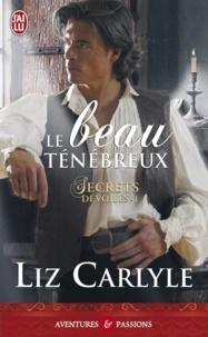Liz Carlyle - Secrets dévoilés Tome 1 : Le beau ténébreux.
