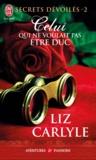 Liz Carlyle - Secrets dévoilés Tome 2 : Celui qui ne voulait pas être duc.