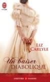 Liz Carlyle - Un baiser diabolique.