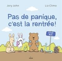 Liz Climo et Jory John - Pas de panique, c'est la rentrée!.