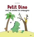 Liz Climo - Petit Dino veut un animal de compagnie.