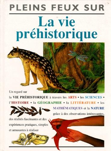 Liz Cook et Michael Benton - La vie préhistorique.