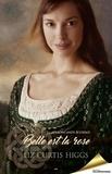 Liz Curtis Higgs - Les Lowlands écossais  : Belle est la rose.