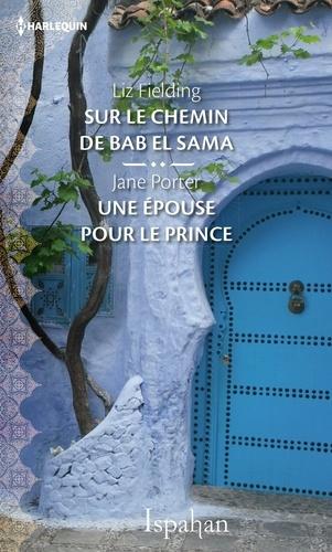 Sur le chemin de Bab el Sama - Une épouse pour le prince