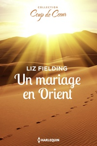 Liz Fielding - Un mariage en Orient.