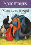 Liz Flanagan - Cara and the Wizard - A Story from Ireland.