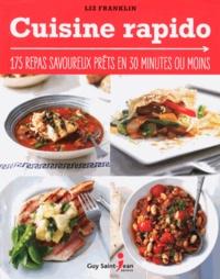 Liz Franklin - Cuisine rapido - 175 repas savoureux prêts en 30 minutes ou moins.