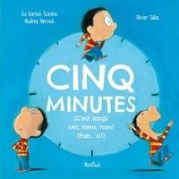 Liz Garton Scanlon et Audrey Vernick - Cinq minutes - (C'est long) (Ah, tiens, non) (Euh... si !).