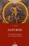 Liz Green - Saturne - Un regard nouveau sur un vieux démon.