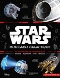 Liz Heinecke et Cole Horton - Star Wars - Mon labo galactique.