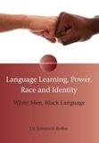 Liz Johanson Botha - Language Learning, Power, Race and Identity - White Men, Black Language.