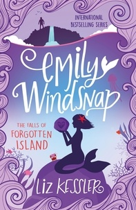 Liz Kessler - Emily Windsnap and the Falls of Forgotten Island - Book 7.