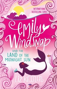 Liz Kessler - Emily Windsnap and the Land of the Midnight Sun - Book 5.