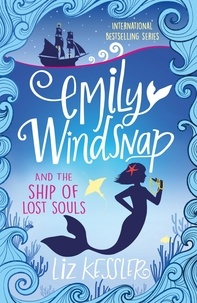 Liz Kessler - Emily Windsnap and the Ship of Lost Souls - Book 6.