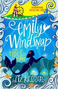 Liz Kessler - Emily Windsnap and the Tides of Time - Book 9.