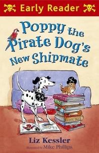 Liz Kessler et Mike Phillips - Poppy the Pirate Dog's New Shipmate.