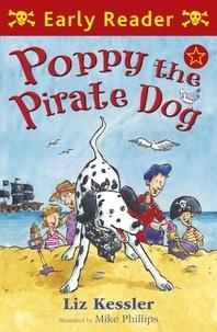 Liz Kessler et Mike Phillips - Poppy the Pirate Dog.