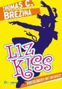 Liz Kiss 01. Mauerblümchen duften besser.